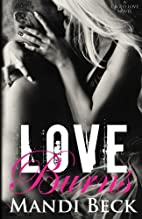 Love Burns (Caged Love, #2) by Mandi Beck