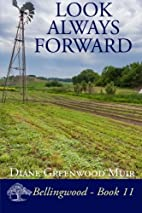 Look Always Forward (Bellingwood Book 11) by…