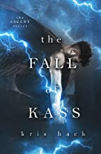 The Fall of Kass (Ascent Series) (Volume 2)…