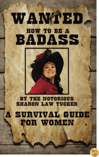THow to Be a BadAss: A Survival Guide for Woman