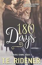 180 Days by T. E. Ridener