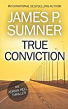 True Conviction (Adrian Hell) by James P.…