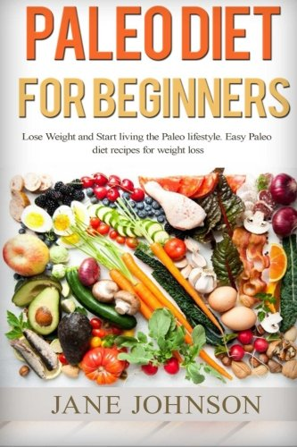 paleo-diet-paleo-diet-for-beginners-and-low-carb-cookbook-start-living-the-paleo-lifestyle-and-lose-weight-with-35-delicious-snack-recipes-paleo-detox-sugar-free-recipes-diets-volume-2
