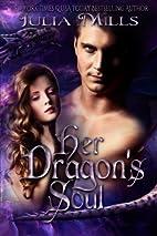 Her Dragon's Soul by Julia Mills