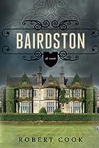 Bairdston: A Novel by Robert Cook