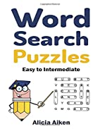 Word Search Puzzles: Easy to Intermediate by…