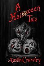 A Halloween Tale by Austin Crawley