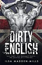 Dirty English by Ilsa Madden-Mills