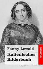 Italienisches Bilderbuch by Fanny Lewald