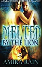 Melted By The Lion by Amira Rain