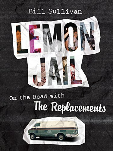 lemon-jail-on-the-road-with-the-replacements
