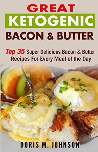 great-ketogenic-bacon-butter-top-35-super-delicious-bacon-butter-recipes-for-every-meal-of-the-day