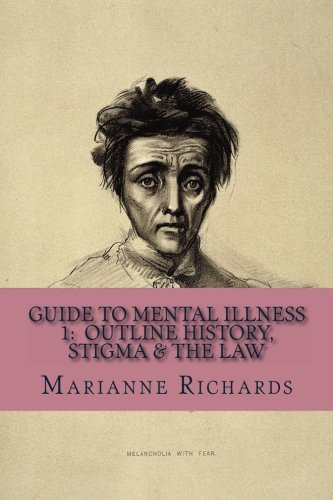 guide-to-mental-illness-vol-1-community-law-an-outline-history-a-primer-for-mental-health-workers-volume-1