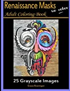 Renaissance Masks to Color: 25 Grayscale…