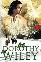 Frontier Gift of Love (American Wilderness…