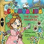 Chumbalina the Plump Princess by Christopher…