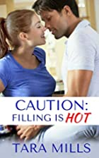 Caution: Filling is Hot by Tara Mills