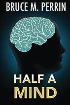 Half A Mind (The Mind Sleuth Series) (Volume…