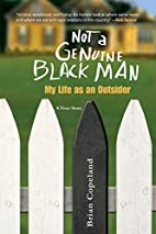 Not A Genuine Black Man by Brian Copeland