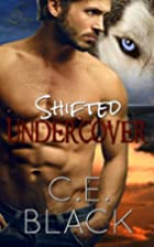 Shifted Undercover by C. E. Black