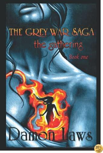 The Grey War Saga: Book One: The Gathering (Volume 1)