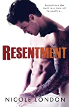 Resentment by Nicole London