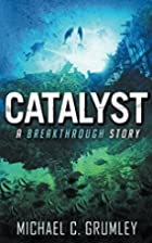 Catalyst by Michael C. Grumley