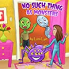 No Such Thing As Monsters by Lora Lye