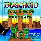 Bugchoid Alien Bugs by Valeria E. Flores…