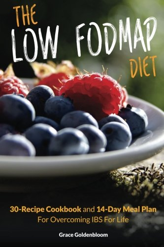 the-low-fodmap-diet-30-recipe-cookbook-and-14-day-meal-plan-for-overcoming-ibs-for-life-managing-irritable-bowel-syndrome-cookbooks-volume-1