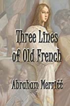 Three Lines of Old French by Abraham Merritt