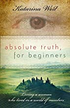 Absolute Truth, For Beginners by Katarina…