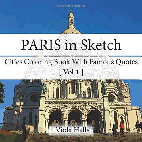 paris-in-sketch-cities-coloring-book-vol1-ready-to-color-sketch-with-famous-quotes-cities-coloring-series