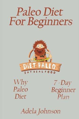 paleo-diet-paleo-diet-for-beginners-why-paleo-diet-7-day-paleo-diet-plan-paleo-weight-loss-quick-and-easy-bonus-gift-recipes-volume-1