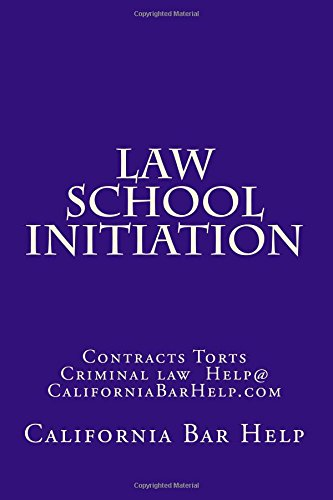 law-school-initiation-contracts-torts-criminal-law-helpcaliforniabarhelpcom