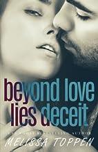 Beyond Love Lies Deceit by Melissa Toppen
