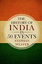 The History of India in 50 Events: (Indian…