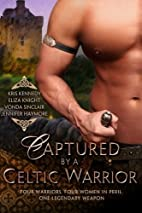 Captured by a Celtic Warrior by Eliza Knight