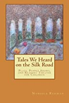 Tales We Heard on the Silk Road: Plays,…