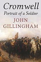 Cromwell: Portrait of a Soldier by John…