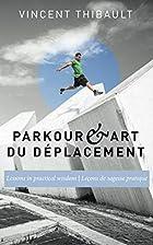 Parkour & Art du déplacement: Lessons…