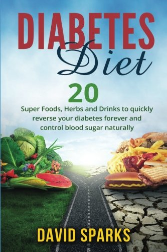 diabetes-diabetes-diet-foods-you-wish-you-knew-to-reverse-diabetes-20-superfoods-herbs-drinks-to-change-your-life