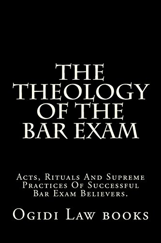 the-theology-of-the-bar-exam-acts-rituals-and-supreme-practices-of-successful-bar-exam-believers
