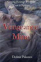 Vengeance Mine by Debbie Palonen