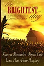 The Brightest Day: A Juneteenth Historical…