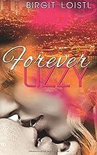 Forever Lizzy by Birgit Loistl