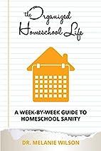 The Organized Homeschool Life: A…