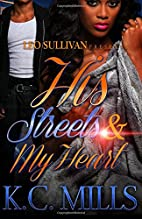 His Streets & My Heart by K. C. Mills