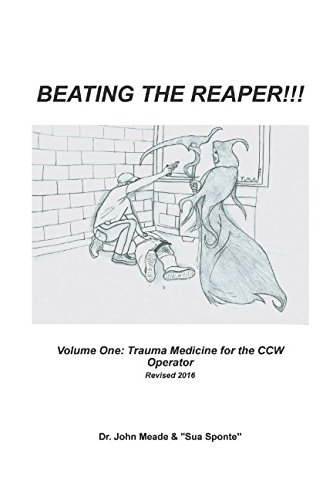 beating-the-reaper-volume-one-trauma-medicine-for-the-ccw-operator