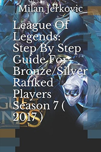 league-of-legends-step-by-step-guide-for-bronze-silver-ranked-players-season-7-2017